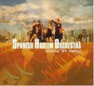 Spanish Harlem Orchestra, United We Swing (CD)