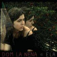 Dom La Nena, Ela (CD)