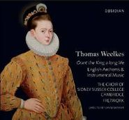 Thomas Weelkes, Weelkes: Grant The King A Long Life - English Anthems & Instrumental Music (CD)