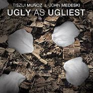 Tisziji Muñoz, Ugly As Ugliest (CD)