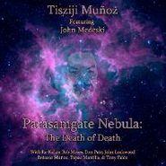 Tisziji Muñoz, Parasamgate Nebula: The Death (CD)