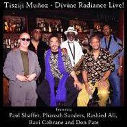 Tisziji Muñoz, Divine Radiance Live! (CD)