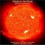 Tisziji Muñoz, Divine Radiance (CD)