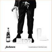 Fashawn, Champagne & Styrofoam Cups (CD)