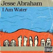 Jesse Abraham, I Am Water (CD)