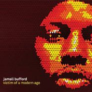 Jamall Bufford, Victim Of A Modern Age (CD)