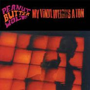 Peanut Butter Wolf, My Vinyl Weighs A Ton (LP)
