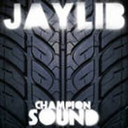 Jaylib, Champion Sound (LP)