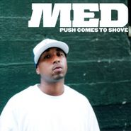 MED, Push Comes to Shove