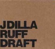 J Dilla, Ruff Draft (LP)