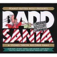 Peanut Butter Wolf, Badd Santa: A Stones Throw Records Xmas (CD)