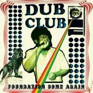 Various Artists, Dub Club: Foundation Come Again (CD)