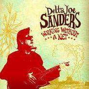 Delta Joe Sanders, Working Without A Net (CD)