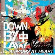Down By Law, Champions At Heart (CD)