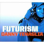 Danny Tenaglia, Futurism (CD)