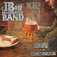 JB and the Moonshine Band, Beer For Breakfast (CD)