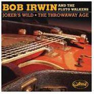 """Bob Irwin, Joker's Wild/The Throwaway Age (7"""")"""