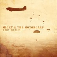 Micky & The Motorcars, Hearts From Above (LP)