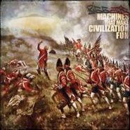 Bigg Jus, Machines That Make Civilization Fun (CD)