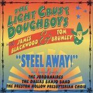 The Light Crust Doughboys, Steel Away! (CD)