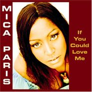 Mica Paris, If You Could Love Me (CD)