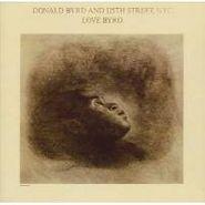 Donald Byrd & 125th Street, N.Y.C., Love Byrd (CD)