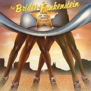 The Brides Of Funkenstein, Never Buy Texas From A Cowboy (CD)