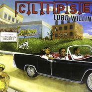"""Clipse, Lord Willin (7"""")"""