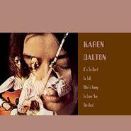Karen Dalton, It's So Hard To Tell Who's Going To Love You The Best (CD)