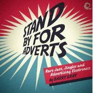 Barry Gray, Stand By For Adverts (Rare Jingles, Jazz And Advertising Electronics) (LP)