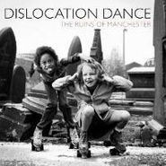 Dislocation Dance, Ruins Of Manchester/Cromer (CD)