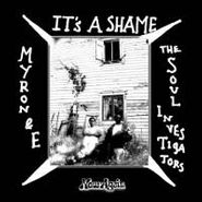 "Myron & E, It's A Shame (7"")"