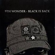 9th Wonder, Black Is Back (CD)