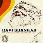 Ravi Shankar, The Living Room Sessions, Part 1 (CD)
