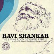 Ravi Shankar, The Living Room Sessions, Part 2 (CD)