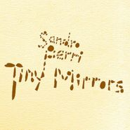 Sandro Perri, Tiny Mirrors (CD)
