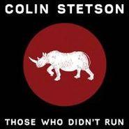 """Colin Stetson, Those Who Didn't Run (10"""")"""
