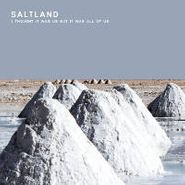 Saltland, I Thought It Was Us But It Was All Of Us (CD)