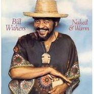 Bill Withers, Naked & Warm (CD)