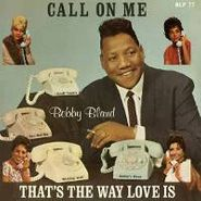"Bobby ""Blue"" Bland, Call On Me/That's The Way Love (CD)"