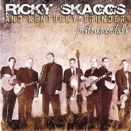 Ricky Skaggs & Kentucky Thunder, Instrumentals (CD)