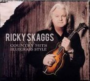 Ricky Skaggs, Country Hits - Bluegrass Style (CD)