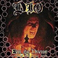 Dio, Evil Or Divine