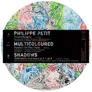 Philippe Petit, Multicoloured Shadows (LP)