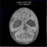 """Bonnie """"Prince"""" Billy, I See A Darkness (LP)"""