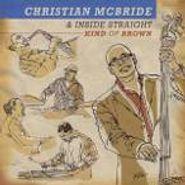 Christian McBride & Inside Straight, Kind Of Brown (CD)
