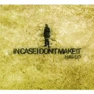 Has-Lo, In Case I Don't Make It (CD)
