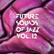 Various Artists, Vol. 12-Future Sound Of Jazz (CD)