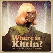 "Marc Houle, Where Is Kittin? (12"")"