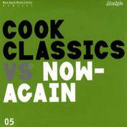 Cook Classics, Cook Classics vs. Now Again (CD)